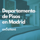 Departamento de Pisos en Madrid - Excellent