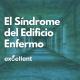 El Síndrome del Edificio Enfermo - Excellent