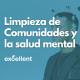 Limpieza de Comunidades y la salud mental - Excellent