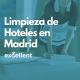 Limpieza de Hoteles en Madrid - Excellent