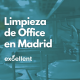 Limpieza de Office en Madrid Hotel - Excellent