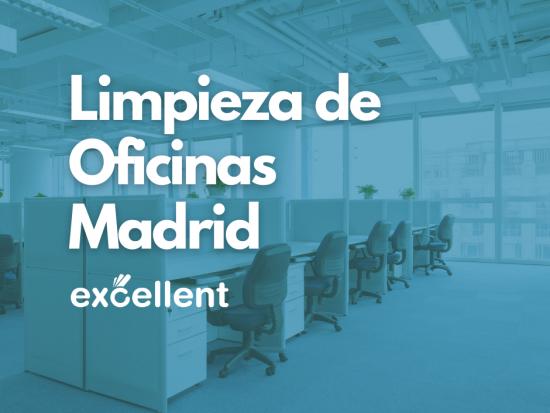 Limpieza de Oficinas en Madrid - Excellent