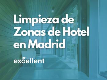 Limpieza de Zonas de Hotel en Madrid - Excellent