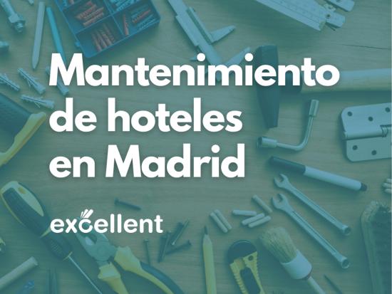 Mantenimiento de hoteles en Madrid - Excellent