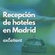 Recepción de hoteles en Madrid - Excellent