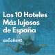 hoteles más lujosos de España - Excellent