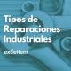 tipos de reparaciones industriales - Excellent